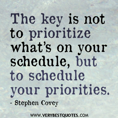 The-key-is-not-to-prioritize-whats-on-your-schedule